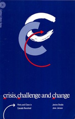 janine-brodie-crisis-challenge-and-change-party-and-class-in-canada-revisited