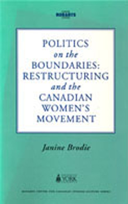 janine-brodie-politics-on-the-boundaries-restructuring-and-the-canadian-womens-movement