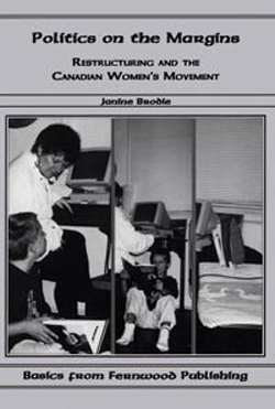 janine-brodie-politics-on-the-margins-restructuring-and-the-canadian-womens-movement