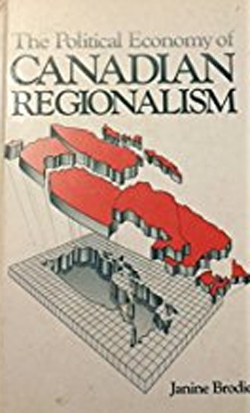 janine-brodie-the-political-economy-of-canadian-regionalism